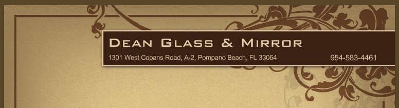 Dean Glass & Mirror - 1301 West Copans Road, A-2, Pompano Beach, FL 33064